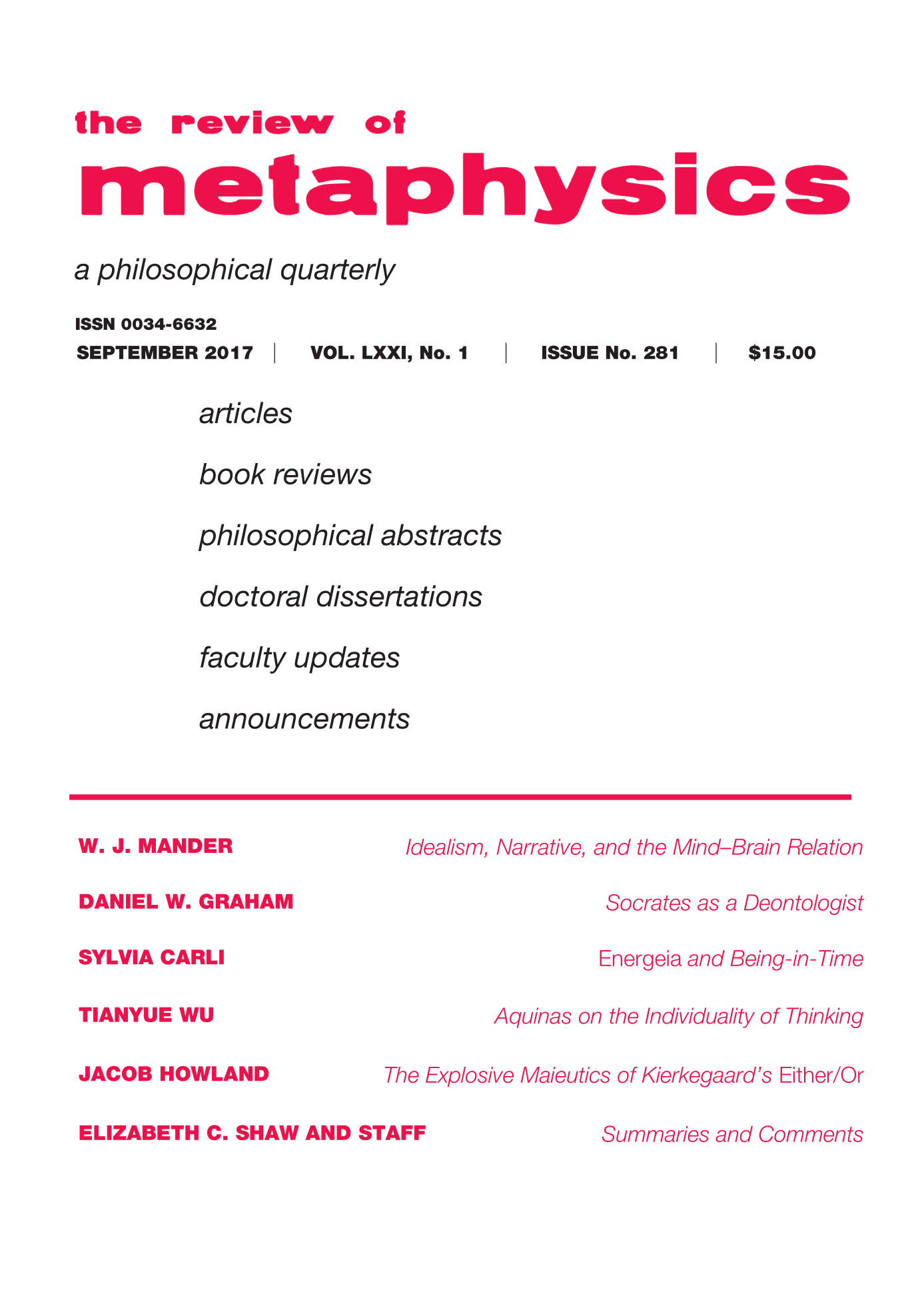 review of metaphysics dissertations 1 although their reasoning varies, this includes, amongst others, antoon braeckman, from the work of art to absolute reason: schelling's journey toward absolute idealism, in the review of metaphysics 57 (march 2004), 551- 569 joseph p lawrence, art and philosophy in schelling, in the owl of minerva 20 (1988),.